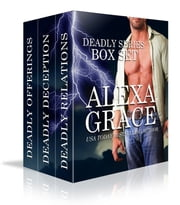 Alexa Grace's Deadly Series Boxed Set ebook by Alexa Grace