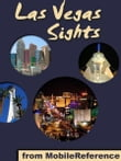 Las Vegas Sights: a travel guide to the top 40+ attractions in Las Vegas, Nevada, USA (Mobi Sights)