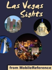 Las Vegas Sights: a travel guide to the top 40+ attractions in Las Vegas, Nevada, USA (Mobi Sights) ebook by MobileReference