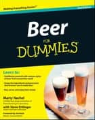 Beer For Dummies ebook by Marty Nachel, Steve Ettlinger