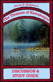 The Treasure of Namakagon Discussion and Study Guide ebook by James A. Brakken