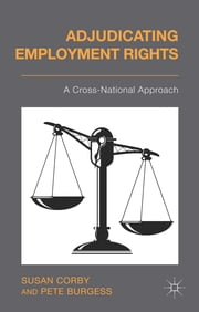 Adjudicating Employment Rights - A Cross-National Approach ebook by Susan Corby,Pete Burgess