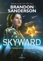 Skyward - Conquista le stelle ebook by Brandon Sanderson