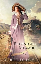 Beyond All Measure ebook by Dorothy Love
