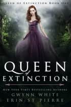 Queen of Extinction ebook by