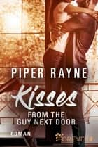 Kisses from the Guy next Door - Roman ebook by Piper Rayne, Cherokee Moon Agnew