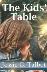 The Kids' Table ebook by Jessie G. Talbot