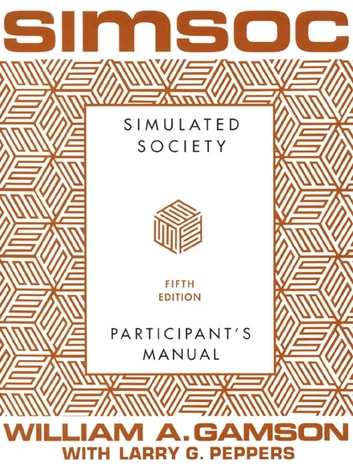 SIMSOC: Simulated Society, Participant's Manual - Fifth Edition (Participant's Manual) eBook by William A. Gamson