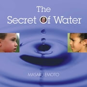 The Secret of Water ebook by Masaru Emoto