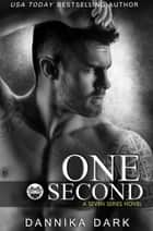 One Second (Seven Series #7) eBook par Dannika Dark