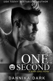 One Second (Seven Series #7) ebook by Dannika Dark