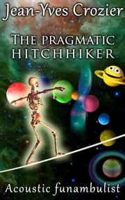 The Pragmatic Hitchhiker ebook by Jean-Yves Crozier