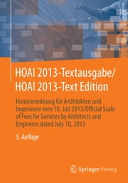 HOAI 2013-Textausgabe/HOAI 2013-Text Edition - Honorarordnung für Architekten und Ingenieure vom 10. Juli 2013/Official Scale of Fees for Services by Architects and Engineers dated July 10, 2013 ebook by Springer Fachmedien Wiesbaden