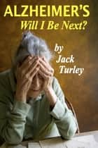 Alzheimer's ebook by Jack Turley