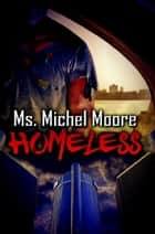 Homeless ebook by Ms. Michel Moore