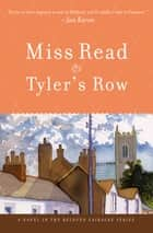 Tyler's Row - A Novel ebook by Miss Read