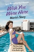 Mavis's Story (Individual stories from WISH YOU WERE HERE!, Book 2) ebook by Lynn Russell, Neil Hanson