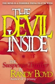 The Devil Inside: The Suspense Thriller ebook by Randy Boyd