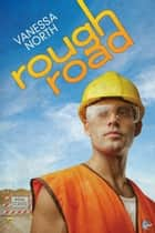 Rough Road ebook by Vanessa North