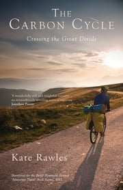 The Carbon Cycle - Crossing the Great Divide ebook by Kate Rawles