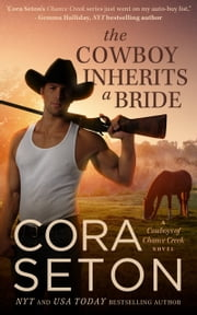 The Cowboy Inherits a Bride ebook by Cora Seton