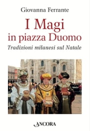 I Magi in piazza Duomo ebook by Giovanna Ferrante