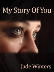 My Story Of You ebook by Jade Winters