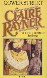 Gower Street (Book 1 of The Performers) ebook by Claire Rayner
