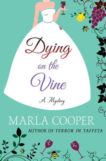 Dying on the Vine - A Mystery ebook by Marla Cooper
