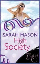 High Society ebook by Sarah Mason