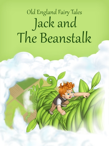 Jack and the Beanstalk ebook by Old England Fairy Tales