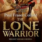 The Lone Warrior (Jack Lark, Book 4) - A gripping historical adventure of war and courage set in Delhi audiobook by