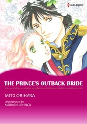 THE PRINCE'S OUTBACK BRIDE (Harlequin Comics) - Harlequin Comics ebook by Marion Lennox