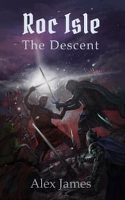 Roc Isle: The Descent ebook by Alex James