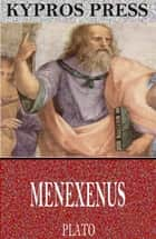Menexenus ebook by Plato