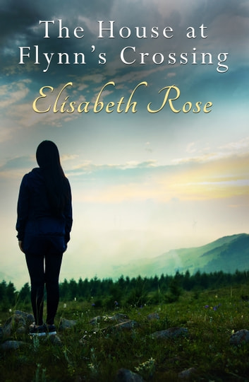 The House At Flynn's Crossing ebook by Elisabeth Rose