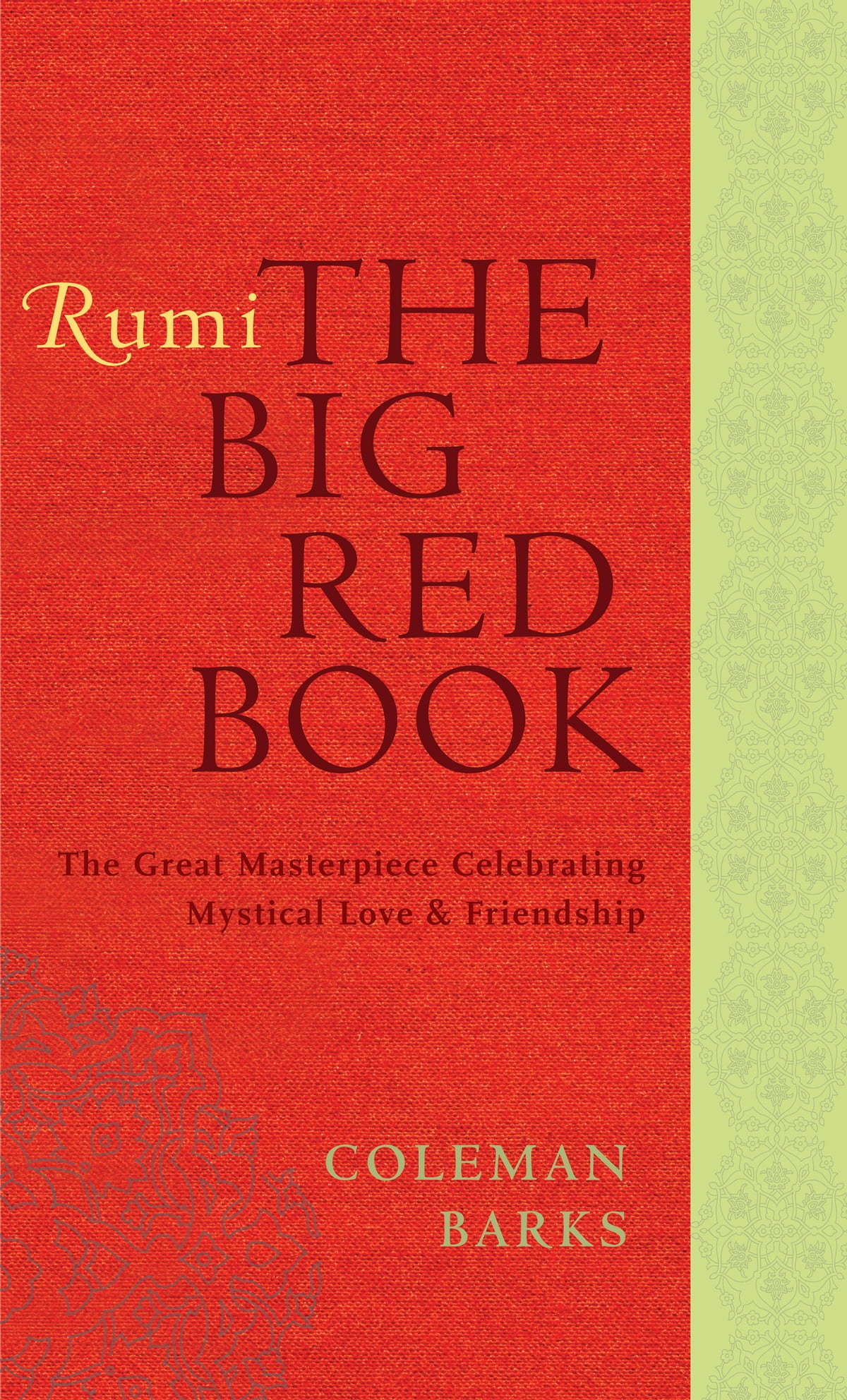 Rumi: The Big Red Book  The Great Masterpiece Celebrating Mystical Love  And Friendship Ebook
