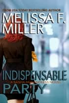 Indispensable Party - (Sasha McCandless No. 4) ebook by Melissa F. Miller