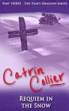 Requiem in the Snow ebook by Catrin Collier