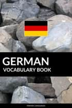 German Vocabulary Book: A Topic Based Approach ebook by