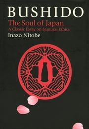 Bushido - The Soul of Japan ebook by Inazo Nitobe