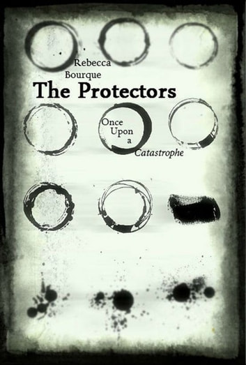 The Protectors: Once Upon a Catastrophe ebook by Rebecca Bourque