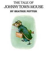 The Tale of Johnny Town Mouse ebook by Beatrix Potter