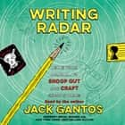 Writing Radar - Using Your Journal to Snoop Out and Craft Great Stories audiobook by Jack Gantos, Jack Gantos