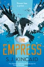 The Empress ebook by S.J. Kincaid