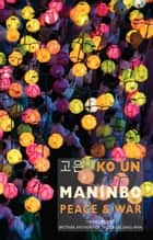 Maninbo - Peace & War ebook by Ko Un