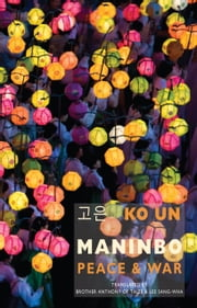 Maninbo - Peace & War ebook by Ko Un,Brother Anthony of Taizé,Lee Sang-Wha