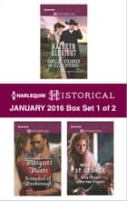 Harlequin Historical January 2016 - Box Set 1 of 2 - Familiar Stranger in Clear Springs\Scoundrel of Dunborough\One Night with the Viking ebook by Kathryn Albright, Margaret Moore, Harper St. George