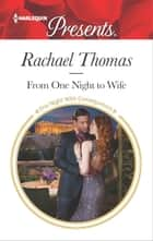 From One Night to Wife ebook by Rachael Thomas