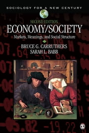 Economy/Society - Markets, Meanings, and Social Structure ebook by Bruce G. Carruthers,Sarah Louise Babb
